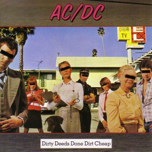 http://acdcfans.ru/wp-content/uploads/2013/01/1976-Dirty-Deeds-Done-Dirt-Cheap-300x300.jpg